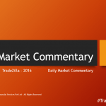 Tradezilla – Daily Market Commentary [ Part 1 ]