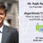 [Webinar] – Algorithmic Trading in India – How to start, Common pitfalls, and Profit opportunities