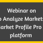 Webinar on  How to Analyze Markets using Bell – Market Profile Pro in NT8 platform