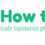 How to Trade the Liquidation Phase? – [Part1]