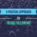 Practical Approach to Trend Following
