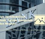 Apa itu Rekonsiliasi Bank, Tujuan, Komponen dan Manfaat