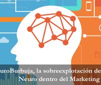Neuroburbuja - neuromarketing y su realidad