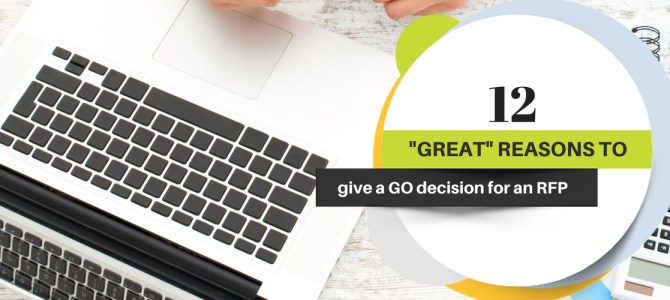 "12 ""Great"" Reasons to Give a GO Decision for an RFP"