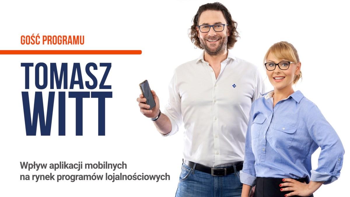 Wpływ aplikacji mobilnych na rynek programów lojalnościowych - Tomasz Witt - Tomasz Makaruk