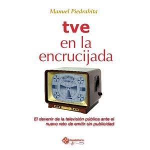 """""""TVE en la encrucijada"""": la televisión pública ante el devenir de emitir sin publicidad"""