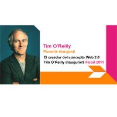 El creador del concepto Web 2.0,Tim O'Reilly, inaugurará FICOD 2011