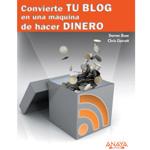 """Darren Rose y Chris Garrett: """"Convierte tu blog en una máquina de hacer dinero"""""""
