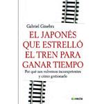 """Gabriel Ginebra: """"El japonés que estrelló el tren para ganar tiempo. Por qué nos volvemos incompetentes y cómo gestionarlo"""""""