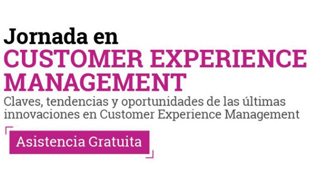 Claves, tendencias y oportunidades en Customer Experience Management