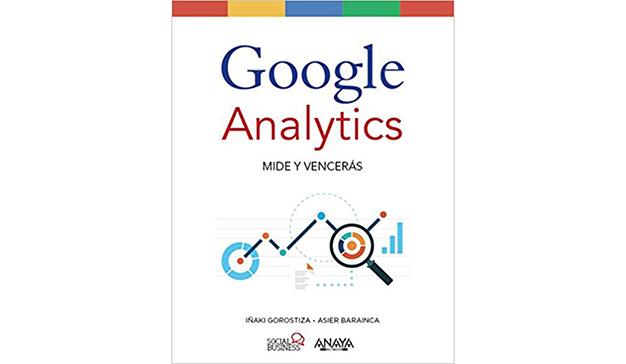 Iñaki Gorostiza Esquerdeiro: Google Analytics. Mide Y Vencerás (Social Media)