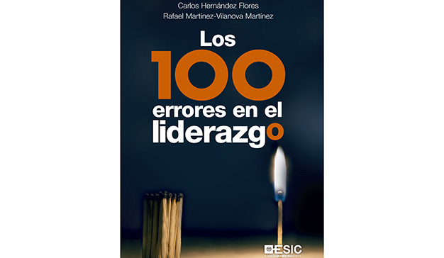 Carlos Hernández y Rafael Martínez-Vilanova: Los 100 errores en el liderazgo