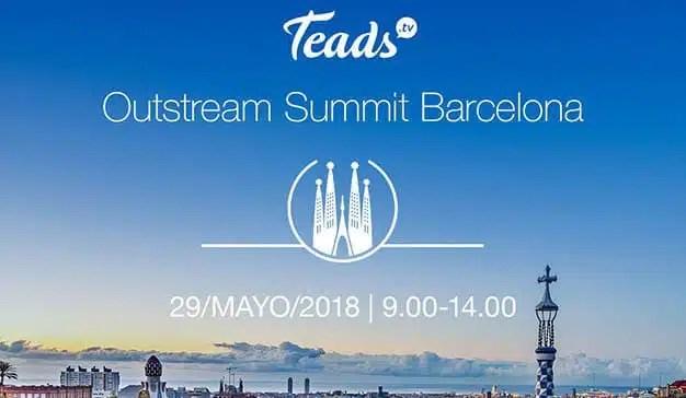 Outstream Summit de Teads, un evento cargado de creatividad con los mejores profesionales del sector