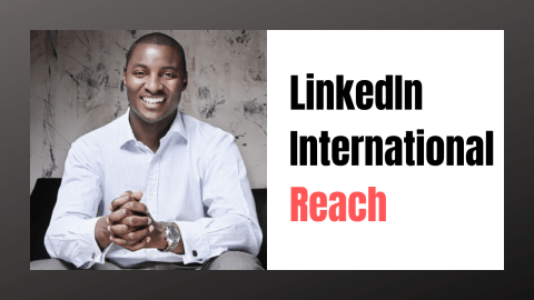LinkedIn-How-to-Increase-Your-International-Reach-