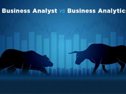 Business Analyst vs. Business Analytics