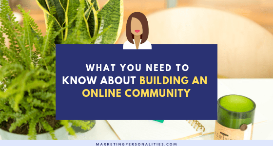 What you need to know about building an online community blog post from Marketing Personalities, ENTP INFP ENFJ ENFP ISFJ ESTJ ESFJ ISFP