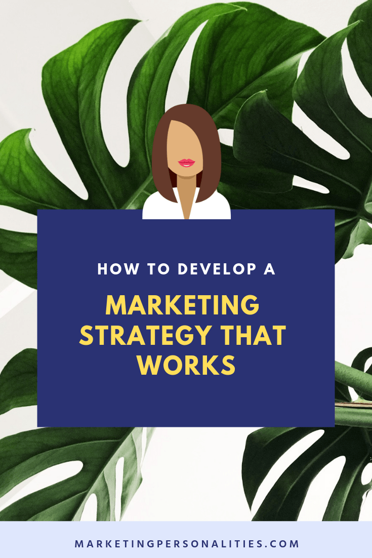 How to develop a marketing strategy that works! Blog post from MarketingPersonalities.com