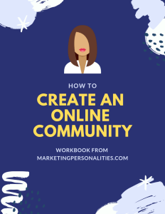 How to Create an Online Community - Marketing Personalities
