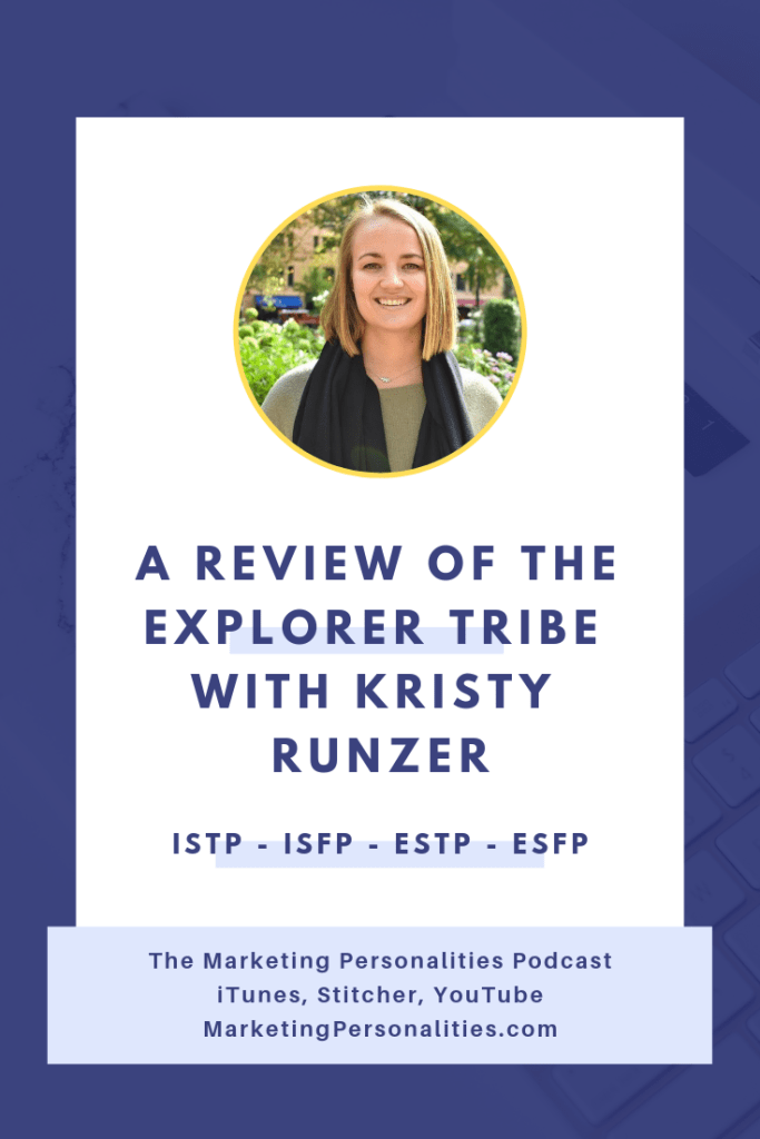 A Review of the Explorer Tribe of Marketing Personality Types - ISTP ISFP ESTP ESFP - with Kristy Runzer of OnRoute Financial on the Marketing Personalities Podcast hosted by Brit Kolo