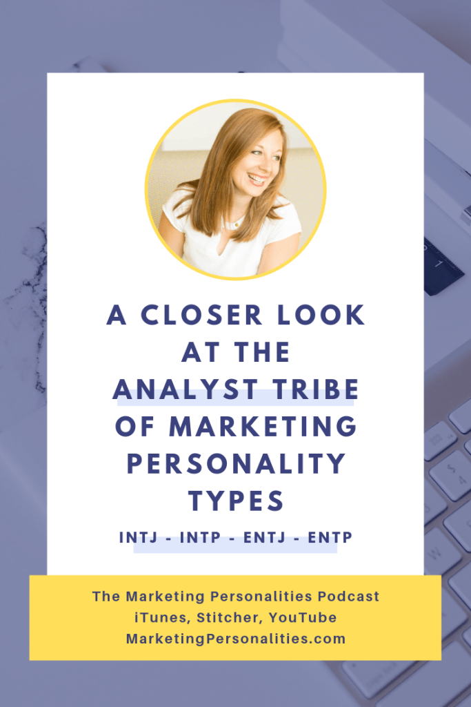 A closer look at the Analyst tribe of Marketing Personality Types, including INTJ, INTP, ENTJ, ENTP, on the Marketing Personalities Podcast hosted by Brit Kolo