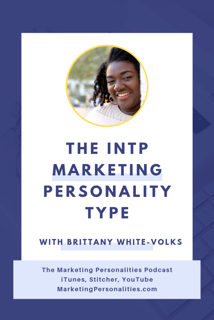 The INTP Marketing Personality Type with Brittany White-Volks on the Marketing Personalities Podcast hosted by Brit Kolo