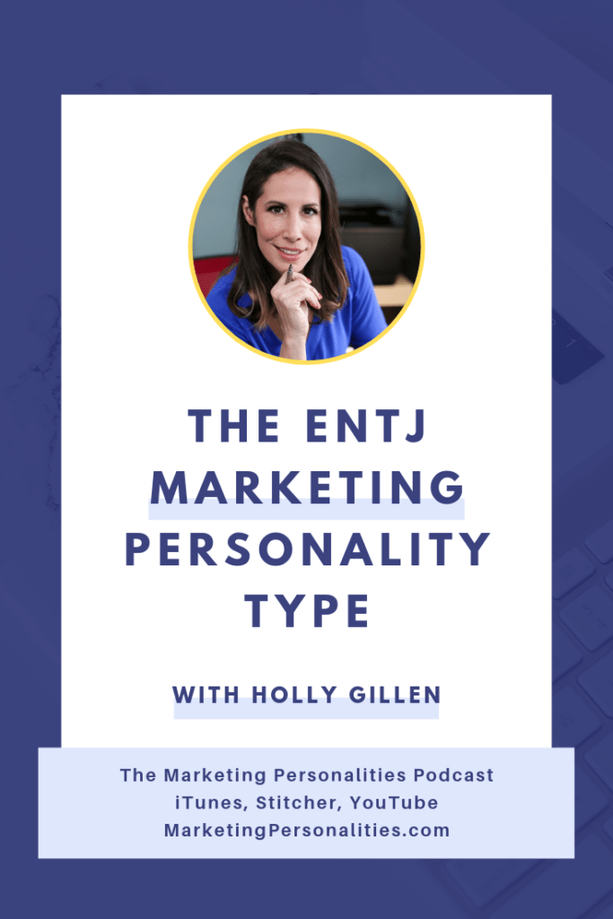 The ENTJ Marketing Personality Type with Holly Gillen of Holly G Studios on the Marketing Personalities Podcast hosted by Brit Kolo
