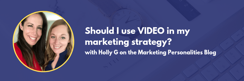 Should I use VIDEO in my marketing strategy? Lets find how YOU can use video in your marketing strategy based on your Myers-Briggs personality type. Marketing Personality Types. A YouTube video conversation with Holly G of Holly G Studios and Brit Kolo of MarketingPersonalities.com