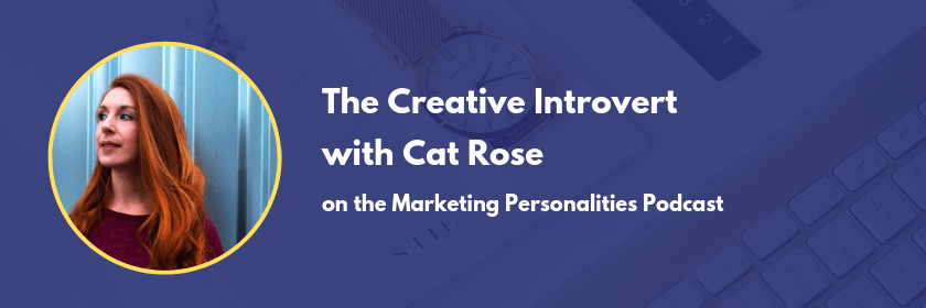 What's it like to be a Creative Introvert? Find out in this conversation between Cat Rose and Brit Kolo on the Marketing Personalities Podcast