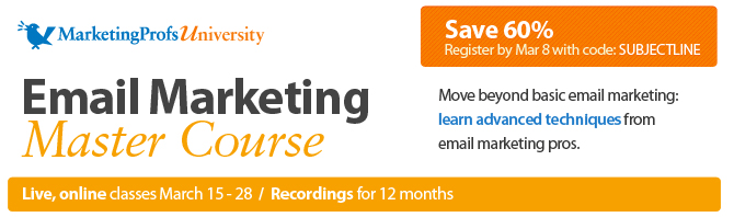 MarketingProfs University :: Email Marketing Master Course :: a LIVE online course March 15-28, 2012