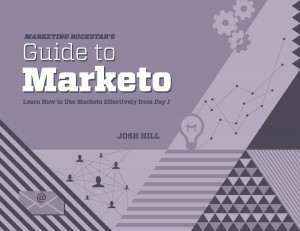 Marketing Rockstars Guide to Marketo