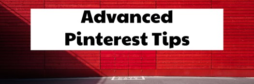 Advanced Pinterest Tips
