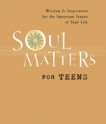 Soul Matters for Teens Written and Compiled by Mark Gilroy