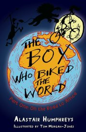 The Boy Who Bike the World by Alastair Humphreys