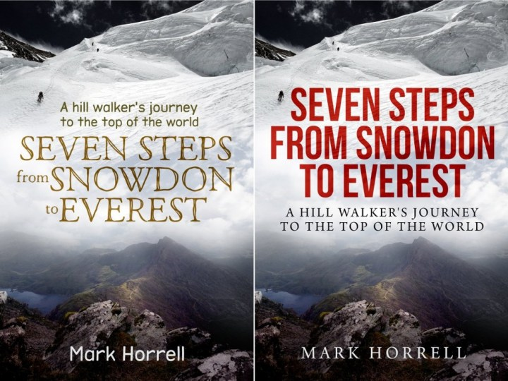 Two variants on the photographic design for Seven Steps from Snowdon to Everest.