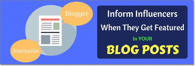 Feature Influencers in Your Blog Posts And Let Them Know About It