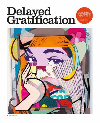 Delayed Gratification, Issue 26, 2017