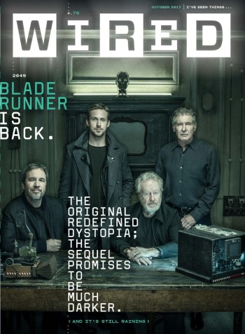 Wired US, October 2017 - Ryan Gosling, Harrison Ford, Denis Villeneuve and Ridley Scott