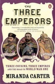 Miranda Carter - Three Emperors