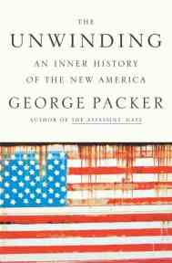 George Packer - the Unwinding
