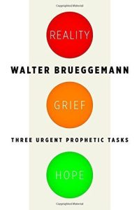 Brueggemann Reality Grief Hope