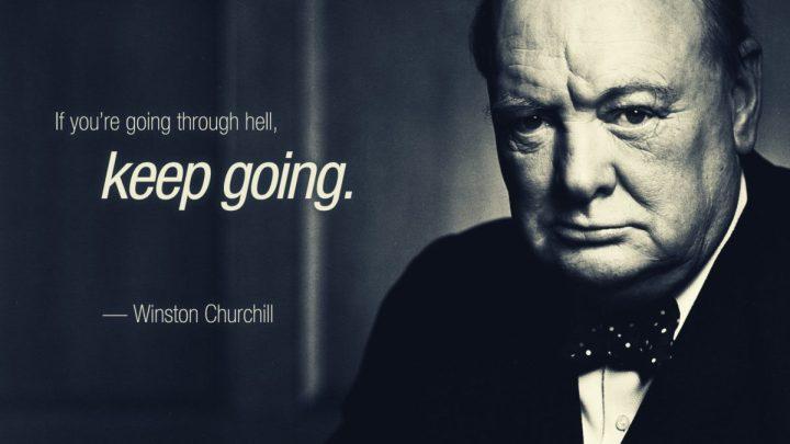 Churchill - going through hell keep going