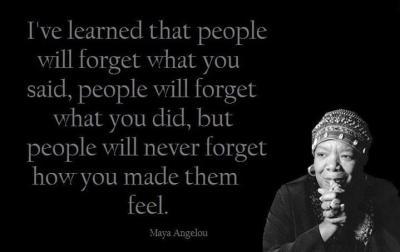 Maya Angelou - how you made people feel