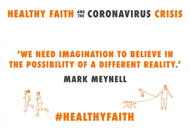 Healthy Faith and the Coronavirus Crisis Assets Mark Meynell4