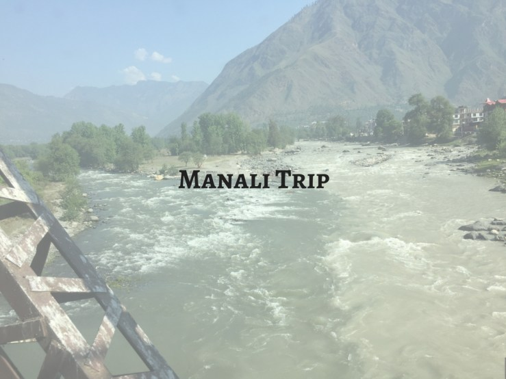 Manali Trip Mark My Adventure