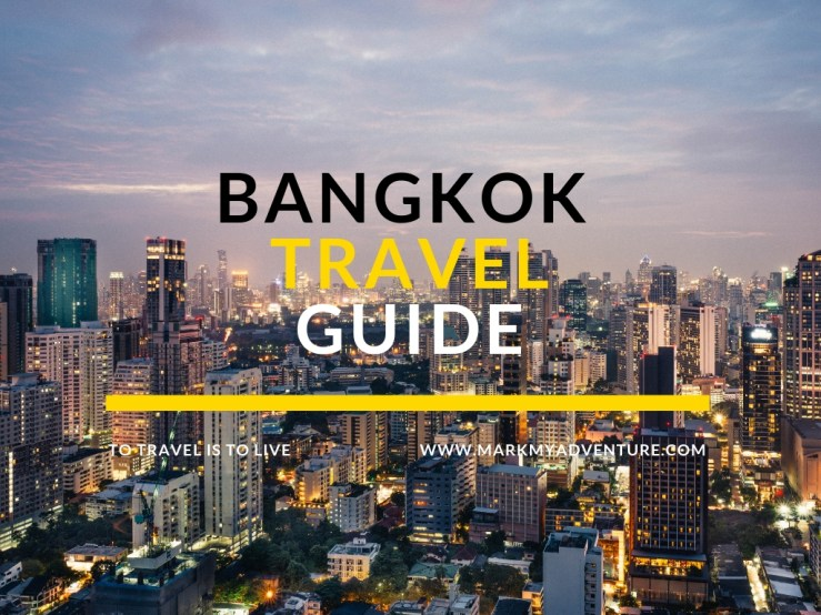 Bangkok Travel Guide Mark My Adventure