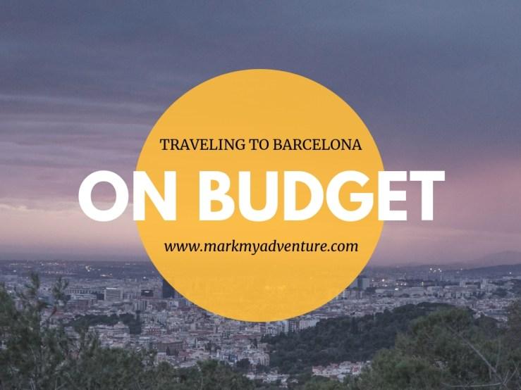 Barcelona on Budget Mark My Adventure