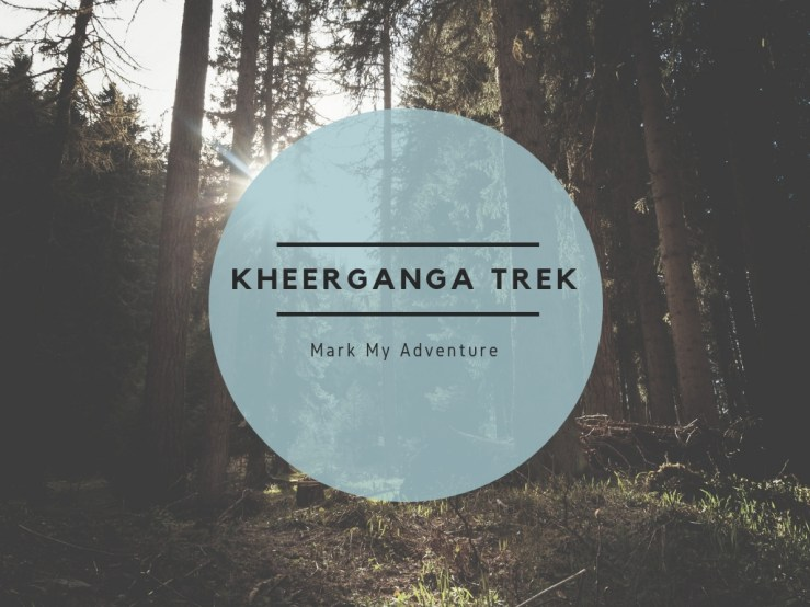 Kheerganga Trek Mark My Adventure