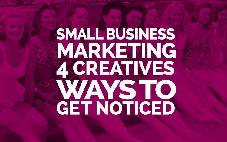 4 creative ways to market your business