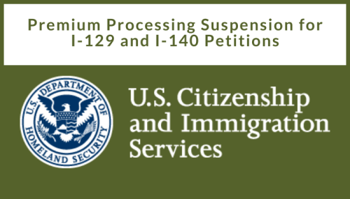 USCIS temporarily suspended premium processing service for all Form I-129 and I-140 petitions