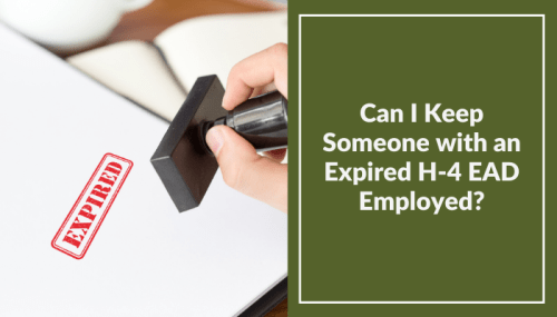 Can I Keep Someone with an Expired EAD Employed?